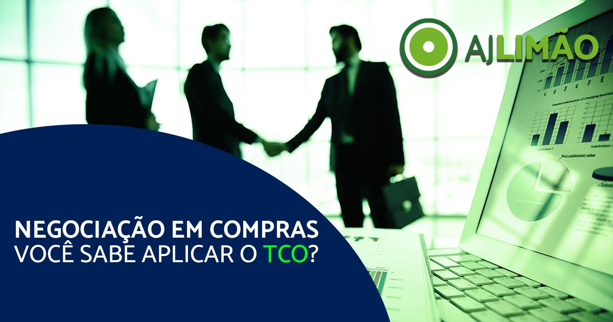Negociação em Compras – Você sabe aplicar o TCO?